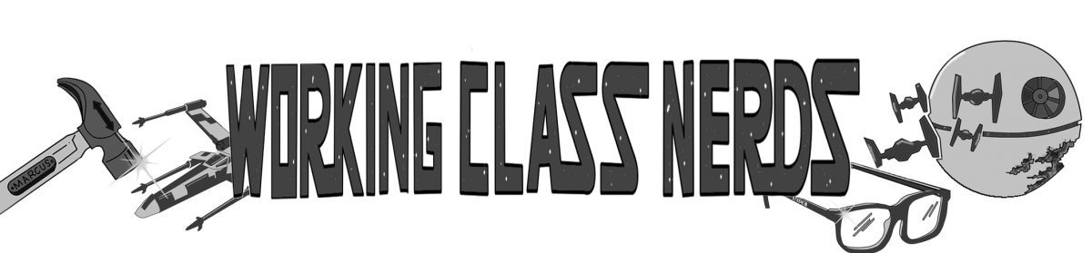 Welcome to Working Class Nerds.com!